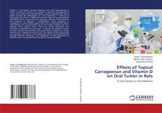Bookcover of Effects of Topical Carrageenan and Vitamin D on Oral Tumor in Rats