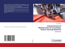 Bookcover of Improvement of Mechanisms of Curvoship-Pulzun Sewing Machine