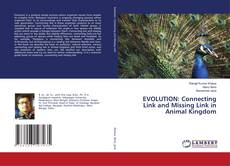 Bookcover of EVOLUTION: Connecting Link and Missing Link in Animal Kingdom