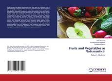 Portada del libro de Fruits and Vegetables as Nutraceutical
