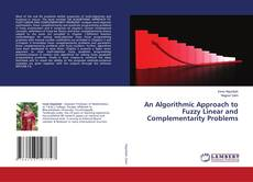 Copertina di An Algorithmic Approach to Fuzzy Linear and Complementarity Problems
