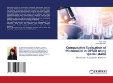 Bookcover of Comparative Evaluation of Micronuclei in OPMD using special stains