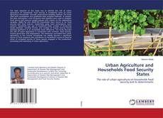 Copertina di Urban Agriculture and Households Food Security States