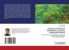 Couverture de Impact of Thermal Treatment on Pinus roxburghii Wood