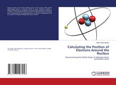 Copertina di Calculating the Position of Electrons Around the Nucleus