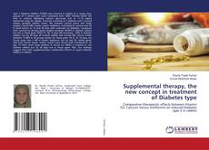 Bookcover of Supplemental therapy, the new concept in treatment of Diabetes type