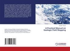 Copertina di A Practical Manual on Geologic Field Mapping