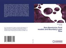 Bookcover of Non-Newtonian fluid models and Boundary Layer flow