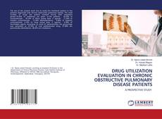 Bookcover of DRUG UTILIZATION EVALUATION IN CHRONIC OBSTRUCTIVE PULMONARY DISEASE PATIENTS