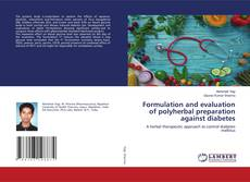 Copertina di Formulation and evaluation of polyherbal preparation against diabetes