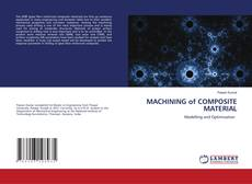 Bookcover of MACHINING of COMPOSITE MATERIAL