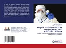 Bookcover of Hospital Acquired Infections (HAIs) & Automated Disinfection Strategy