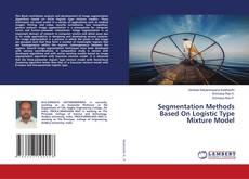 Bookcover of Segmentation Methods Based On Logistic Type Mixture Model