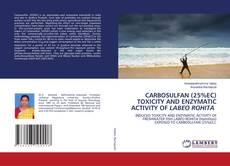 Обложка CARBOSULFAN (25%EC) TOXICITY AND ENZYMATIC ACTIVITY OF LABEO ROHITA