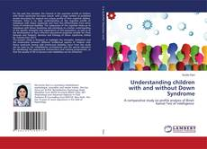 Understanding children with and without Down Syndrome kitap kapağı