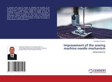 Bookcover of Improvement of the sewing machine needle mechanism