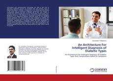 Bookcover of An Architecture For Intelligent Diagnosis of Diabetic Types