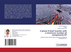 Bookcover of 3 phase 9 level inverter with a minimum number of components EP
