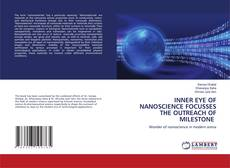 Bookcover of INNER EYE OF NANOSCIENCE FOCUSSES THE OUTREACH OF MILESTONE