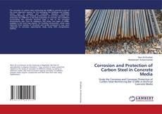 Bookcover of Corrosion and Protection of Carbon Steel in Concrete Media