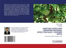 Bookcover of GRAFTING DATES AND WRAPPING MATERIAL EFFECT ON GJCA-1 CUSTARD APPLE