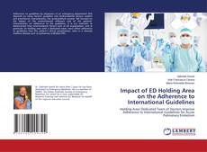 Portada del libro de Impact of ED Holding Area on the Adherence to International Guidelines