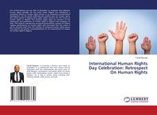 Bookcover of International Human Rights Day Celebration: Retrospect On Human Rights