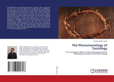 Bookcover of The Phenomenology of Tautology