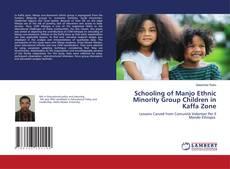 Bookcover of Schooling of Manjo Ethnic Minority Group Children in Kaffa Zone