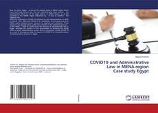 Bookcover of COVID19 and Administrative Law in MENA region Case study Egypt