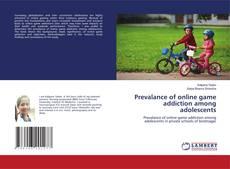 Prevalance of online game addiction among adolescents kitap kapağı