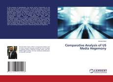 Bookcover of Comparative Analysis of US Media Hegemony