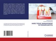 Bookcover of HARD TISSUE MANAGEMENT IN PERIIMPLANTITIS