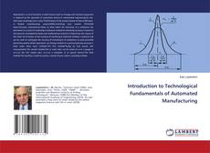 Couverture de Introduction to Technological Fundamentals of Automated Manufacturing