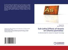 Portada del libro de Sub-Lethal Effects of Arsenic on Channa punctatus