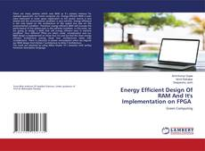 Capa do livro de Energy Efficient Design Of RAM And It's Implementation on FPGA