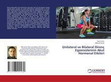 Unilateral ve Bilateral Direnç Egzersizlerinin Akut Hormonal Etkileri kitap kapağı