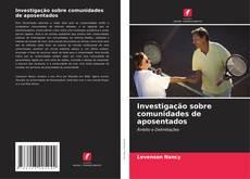 Capa do livro de Investigação sobre comunidades de aposentados