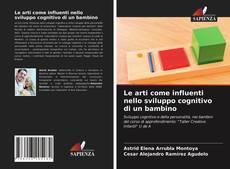 Portada del libro de Le arti come influenti nello sviluppo cognitivo di un bambino