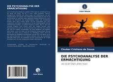 Portada del libro de DIE PSYCHOANALYSE DER ERMÄCHTIGUNG