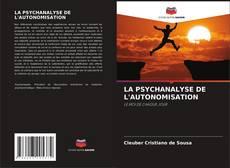 LA PSYCHANALYSE DE L'AUTONOMISATION的封面