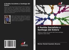 Bookcover of Il Partito Socialista a Santiago del Estero
