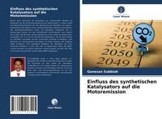 Bookcover of Einfluss des synthetischen Katalysators auf die Motoremission