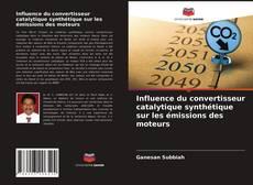 Bookcover of Influence du convertisseur catalytique synthétique sur les émissions des moteurs