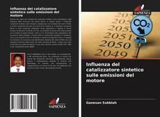 Bookcover of Influenza del catalizzatore sintetico sulle emissioni del motore