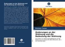 Bookcover of Änderungen an der Wohnung und die Bedeutung der Wohnung
