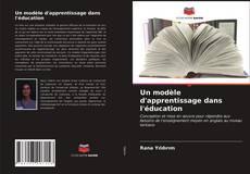 Bookcover of Un modèle d'apprentissage dans l'éducation