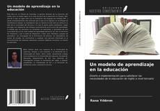 Bookcover of Un modelo de aprendizaje en la educación