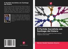 Обложка O Partido Socialista em Santiago del Estero