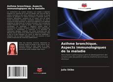 Copertina di Asthme bronchique. Aspects immunologiques de la maladie